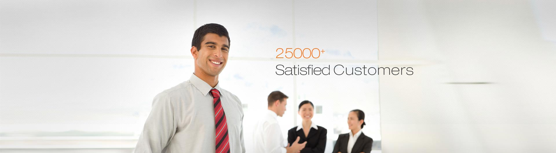 25000 Plus satisfied customers
